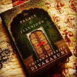 Lessons to Learn from 'The Palace of Illusions' by Chitra Banerjee Divakaruni